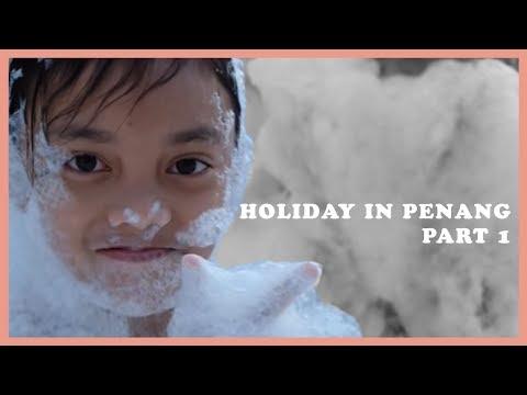Holiday in Penang Part 1
