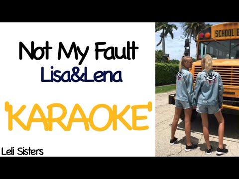 Lisa&Lena - NOT MY FAULT (Karaoke)