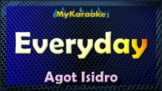 Everyday - Karaoke version in the style of Agot Isidro