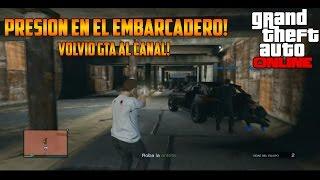 PRESION EN EL EMBARCADERO! | GTA V ONLINE MISIÓN