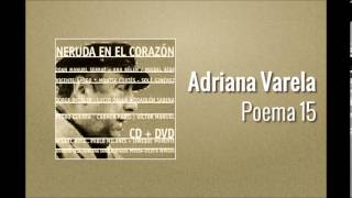 Adriana Varela - Poema 15 (Pablo Neruda)