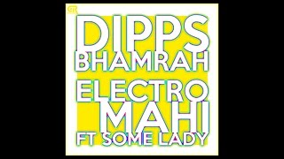 Electro Mahi (feat. Some Lady) (Dipps Bhamrah) Mp3 Song Download