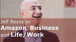 Jeff Bezos on Amazon, Business and Life/Work