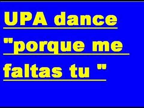 "UPA dance ""porque me faltas tu"""