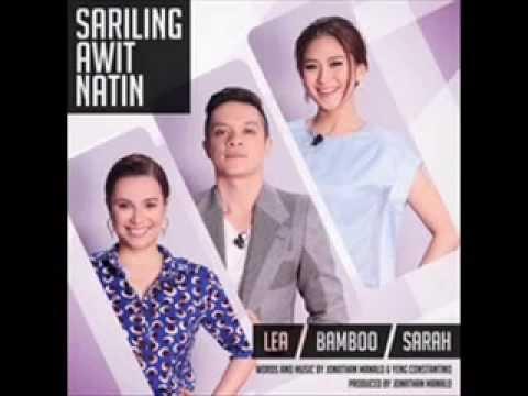 Sariling Awit Natin by  Lea Salonga, Sarah Geronimo & Bamboo