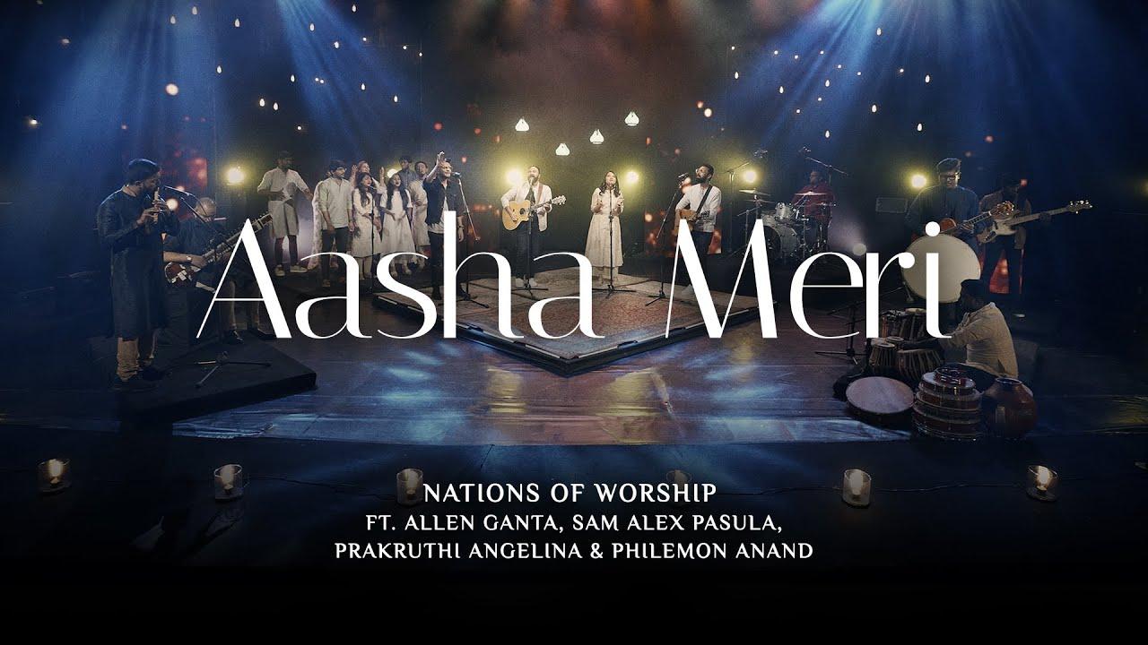 Download Aasha Meri | Nations of Worship ft. Allen Ganta, Sam Alex, Prakruthi Angelina & Philemon Anand