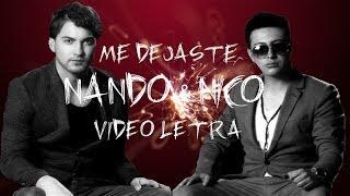 NANDO Y NICO (VIDEO-LETRA) ME DEJASTE MAMBOCHATA thumbnail