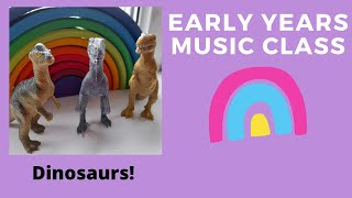 Early Years Music Class - Dinosaurs