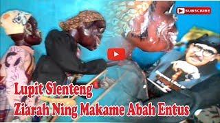 Download Video LUPIT SLENTENG ZIARAH NING MAKAME ABAH ENTUS MP3 3GP MP4