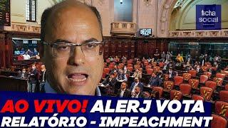 AO VIVO: COMISSÃO DA ALERJ VOTA RELATÓRIO - IMPEACHMENT DO GOVERNADOR WILSON WITZEL