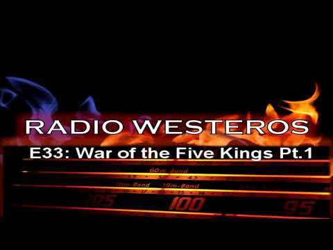 Radio Westeros E33 War of the Five Kings, pt 1