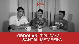 Tipu Daya Metafisika (Part 2)