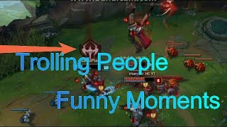 Trolling People l League Of Legends l Funny Moments #1 l