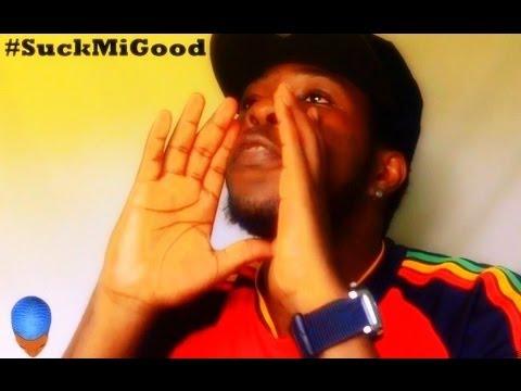 Download Suck Yuh Wah? #SuckMiGood  @kevin2wokrayzee