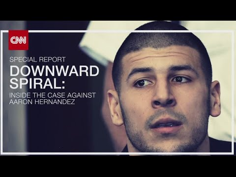 Downward Spiral - Inside The Case Against Aaron Hernandez