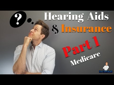 Hearing Aids & Insurance | Part 1 - Does Medicare Pay For Hearing Aids? |