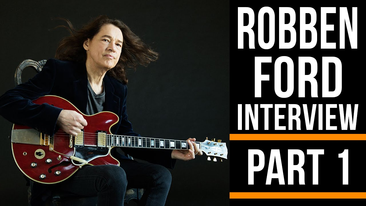 Robben Ford Interview Guitar Interactive Magazine