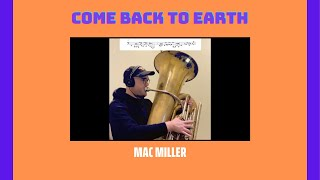 Come Back to Earth - Mac Miller [TUBA COVER]