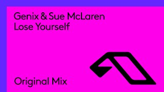 Genix & Sue McLaren - Lose Yourself
