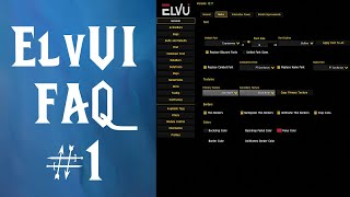 ElvUI Frequently Asked Quesтions #1 - Keybinding, Action Bars, Class Resources, Panels and More!