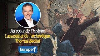 Au cœur de l'histoire: L'assassinat de l'archevêque Thomas Becket (Franck Ferrand)