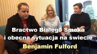 Bractwo Białego Smoka i obecna sytuacja na świecie - Benjamin Fulford