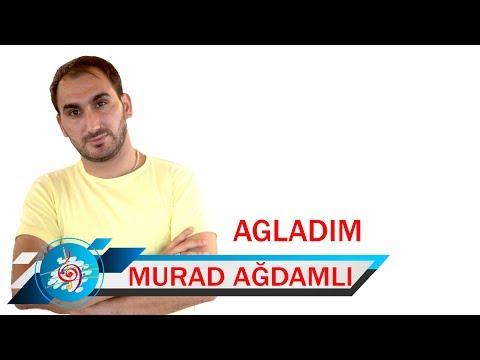 Murad Ağdamlı - Ağladım  Video Clip 2019 indir
