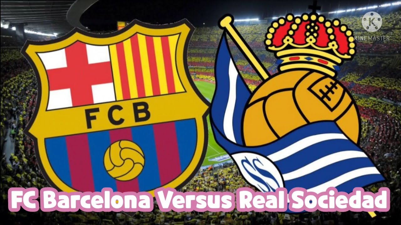 FC Barcelona Versus Real Sociedad Preview: Team News And ...