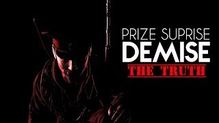 Prize,Suprise,Demise | The Truth | DayZ Standalone