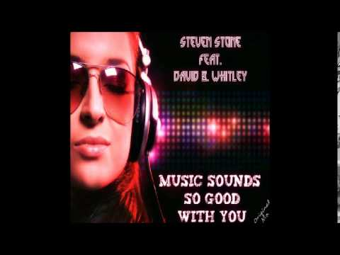 Steven Stone feat.David B  Whitley - Music Sounds So Good With You(Original Mix)