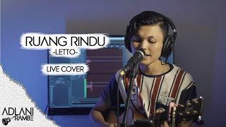 Ruang Rindu - Letto (Video Lirik) | Adlani Rambe [Live Cover]