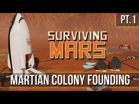 Surviving Mars - Martian Colony Founding [Pt.1]