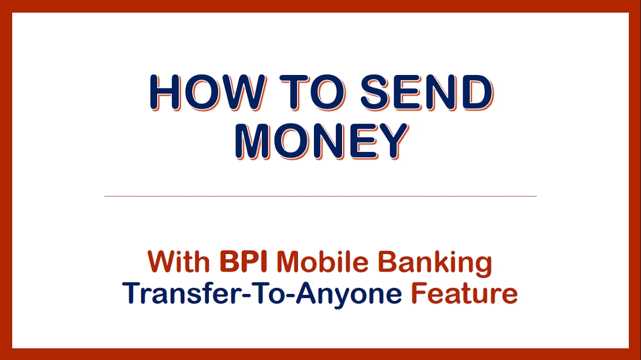 How To Send Money With Bpi Mobile Transfer Anyone Feature
