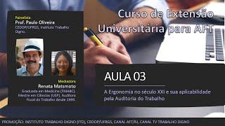 Aula 03 - A Ergonomia no século XXI e sua aplicabilidade pela Auditoria do Trabalho
