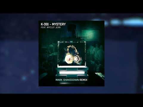 K-391, Wyclef Jean - Mystery (Mark Shakedown Remix)
