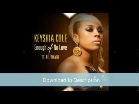 Keyshia Cole - Enough Of No Love (feat. Lil Wayne) [HQ Download]