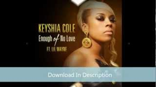 Keyshia Cole - Enough Of No Love (feat. Lil Wayne) [HQ Download]