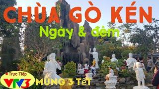 Mới nhất🔵Toàn cảnh ngày và đêm tại chùa Gò Kén Tây Ninh Việt Nam 2020_ Chùa Gò Kén ở đâu?