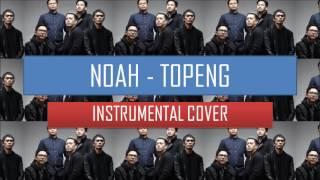 NOAH - TOPENG (INSTRUMENTAL VERSION)