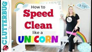 """Speed Cleaning Like a Unicorn - 5 Tips to """"Fake"""" a Clean House"""
