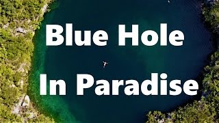 Blue Hole in Paradise
