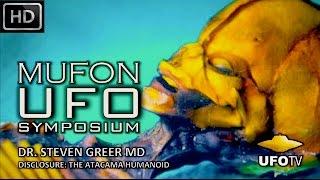 THE ATACAMA ET HUMANOID – MUFON UFO SYMPOSIUM – Dr. Steven Greer MD
