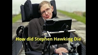 How did Stephen Hawking Die after surviving ALS a rare disease.