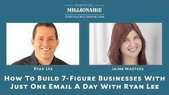 How To Build 7-Figure Businesses With Just One Email A Day With Ryan Lee