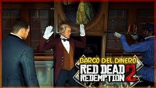ROBAMOS EN EL BARCO DEL DINERO!!! - RED DEAD REDEMPTION 2 #10