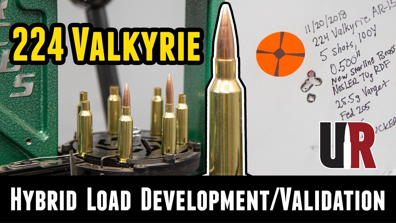 224 Valkyrie Hybrid Load Development/Validation – Ultimate