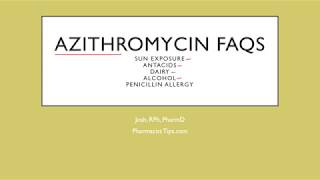 Azithromycin FAQs: dairy, sun exposure, alcohol, antacids and penicillin allergy
