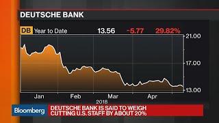 Deutsche Bank Said to Cut Around 20% of U.S. Staff