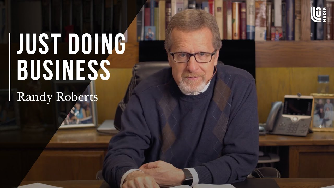 Just Doing Business | Randy Roberts 4-18-20