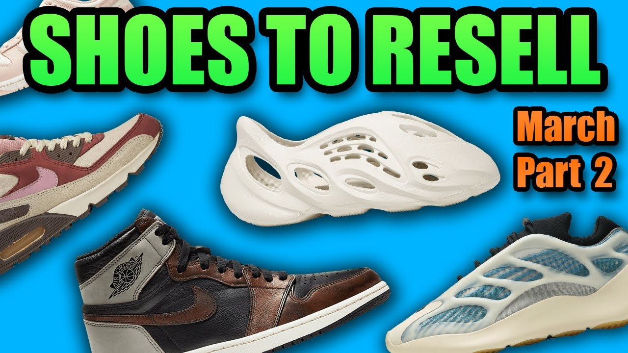 The Most HYPED Sneaker Releases In MARCH 2021 Part 2   Sneakers To RESELL In March 2021